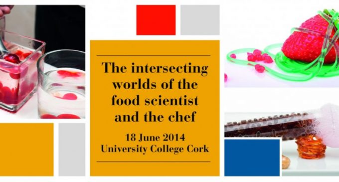 The Intersecting Worlds of the Food Scientist and the Chef – A Workshop at University College Cork, 18 June 2014